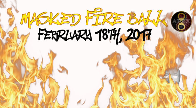 APEX Masked Fire Ball: February 18th, 2017